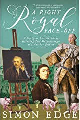 A Right Royal Face-Off: A Georgian Entertainment featuring Thomas Gainsborough and Another Painter (English Edition) Format Kindle
