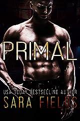 Primal (Alpha Brotherhood Book 2) Kindle Edition