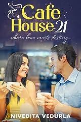 CAFE HOUSE. 21: where love meets destiny Kindle Edition