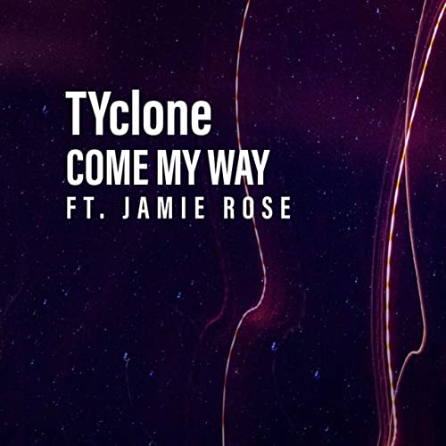 Come My Way (feat. Jamie Rose) [Explicit] de TYclone Za ...