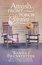 Amish Front Porch Stories: 18 Short Tales of Simple Faith and Wisdom