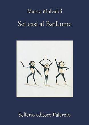 Sei casi al BarLume (I delitti del BarLume Vol. 11)