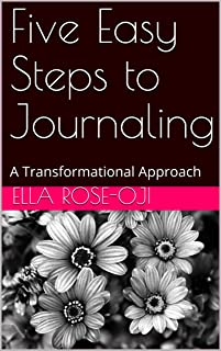 Five Easy Steps to Journaling: A Transformational Approach (English Edition)