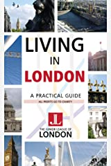 LIVING IN LONDON: A Practical Guide Kindle Edition