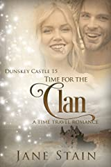 Time for the Clan: A Time Travel Romance (Dunskey Castle Book 15) Kindle Edition