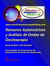 Sensores Automotrices y Análisis de Ondas de Osciloscopio (