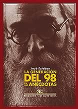 La generaciГіn del 98 en sus anГ©cdotas (Los Cuatro Vientos nВє 10) (Spanish Edition)