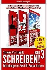 Schreiben! hoch 3 - Schreibratgeber-Paket für Roman-Autoren: Drei Bücher in einem Band: Bessere! Romane! Schreiben! 1, 2 & 3 Kindle Ausgabe
