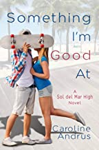 Something I'm Good At: A Sol del Mar High Novel