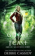 Ghost at the Feast (The Nightwatch Book 3)