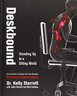 Deskbound: Standing Up to a Sitting World: 1