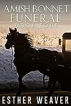 Amish Bonnet Funeral (Amish Romance): Book 4