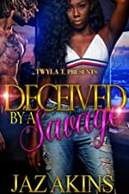 Deceived By A Savage: A Hood Love Story