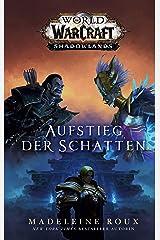 World of Warcraft: Aufstieg der Schatten: Die Vorgeschichte zu Shadowlands (German Edition) Kindle Edition