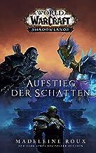 World of Warcraft: Aufstieg der Schatten: Die Vorgeschichte zu Shadowlands (German Edition)