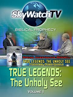 Skywatch TV: Biblical Prophecy - The Unholy See Volume 1