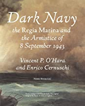 Dark Navy: The Italian Regia Marina and the Armistice of 8 September 1943