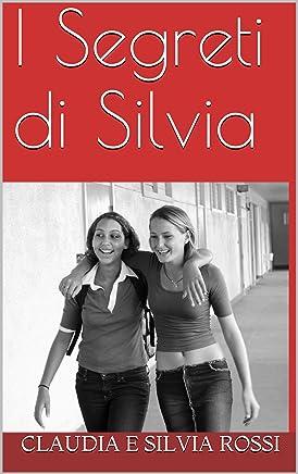 I segreti di Silvia: sesso amicizia amore (Silvia Vol. 2)
