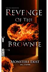Revenge of the Brownie: Monsters Exist : A Dark Urban Fantasy (The Fae Awakening) Kindle Edition