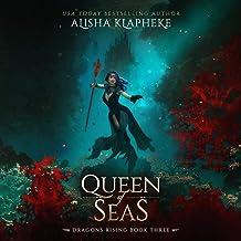 Queen of Seas: Dragons Rising, Book 3