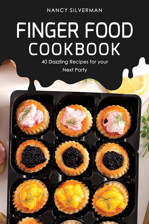 王女ジョグ確立Finger Food Cookbook: 40 Dazzling Recipes for your Next Party (English Edition)