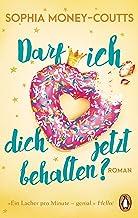 Darf ich dich jetzt behalten?: Roman (German Edition)