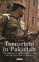 Terrorism in Pakistan: The Tehreek-e-Taliban Pakistan (TTP) and the Challenge to Security (International Library of Twentieth Century History)