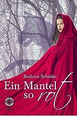 Ein Mantel so rot (Märchenspinnerei 2) Kindle Ausgabe