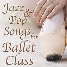 Jazz & Pop Songs for Ballet Class