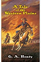 A Tale of the Western Plains (Dover Children's Classics) Kindle Edition