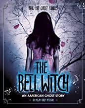 The Bell Witch: An American Ghost Story (Real-Life Ghost Stories)