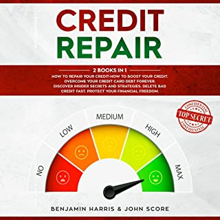 Credit Repair: 2 Books in 1: How to Repair Your Credit. How to Boost Your Credit. Overcome Your Credit Card Debt Forever. Discover Insider Secrets and Strategies. Delete Bad Credit Fast. Protect Your Financial Freedom