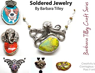 Soldered Jewelry (Barbara Tilley Craft Series Book 2)