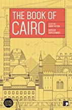The Book of Cairo: A City in Short Fiction (Reading the City)