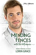 Mending Fences with the Billionaire: A Clean Billionaire Romance (Artists & Billionaires Book 1)