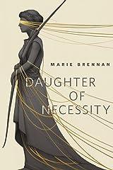 Daughter of Necessity: A Tor.Com Original Kindle Edition