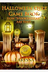 """Halloween Quiz Game Book: How """"Spooktacular"""" Are You? (Holiday Quiz Books: Facts And Fun For Kids Of All Ages) Kindle Edition"""