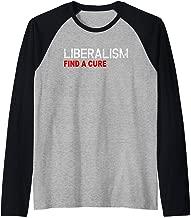 Liberalism Find a Cure Funny Anti Liberal Disorder No Cure Raglan Baseball Tee
