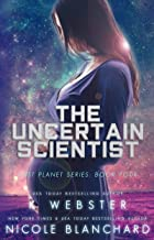 The Uncertain Scientist (The Lost Planet Series Book 4)