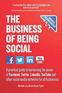 The Business of Being Social 2nd Edition: A practical guide to harnessing the power of Facebook, Twitter, LinkedIn, YouTube and other social media networks for all businesses (English Edition)