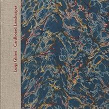 Scaricare Libri Luigi Ghirri: Cardboard Landscapes: Photographs from 1971-73 PDF