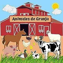 ANIMALES DE GRANJA: LIBRO INFANTIL | IDENTIFICA ANIMALES QUE VIVEN EN GRANJA | FOMENTA EL LENGUAJE Y CONOCIMIENTO DEL MUNDO NATURAL | NIÑOS Y NIÑAS DE ... ORIGINAL Y CREATIVO. (Spanish Edition)