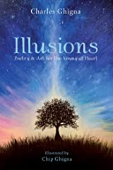 Illusions: Poetry & Art for the Young at Heart Kindle Edition