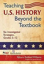 Teaching U.S. History Beyond the Textbook: Six Investigative Strategies, Grades 5-12 (NULL)