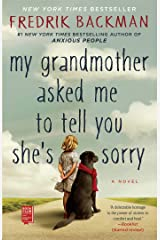 My Grandmother Asked Me to Tell You She's Sorry: A Novel Kindle Edition