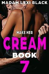 Make Her Cream (Season 1: BWWM Interracial Romance 18+ Book 7) Kindle Edition