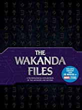The Wakanda Files: A Technological Exploration of the Avengers and Beyond - Includes Content from 22 Movies of MARVEL Studios