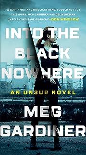 Into the Black Nowhere: A Novel (An UNSUB Novel Book 2)