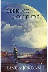 Seeking Solitude Kindle Edition
