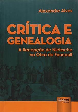 Crítica e Genealogia. A Recepção de Nietzsche na Obra de Foucault